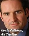 Kevin Callahan, AX Trading