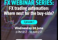 FX trading automation: Where next for the buy-side?