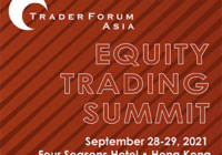 Asia TraderForum Equity Trading Summit 2021